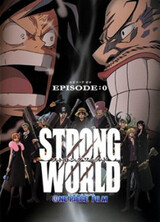 One Piece Film: Strong World Episode 0